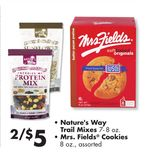2/$5 Nature's Way Trail Mixes, Mrs. Fields® Cookies