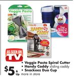 Veggie Pasta Spiral Cutter, Handy Caddy sliding caddy, Snackeez Duo Cup