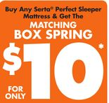 Buy Any Serta® Perfect Sleeper Mattress & Get The Matching Box Spring for only $10