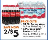 24 Pk. Spring Water 16.9 oz. bottles, 6 Pk. Coca-Cola® Products 16.9 oz