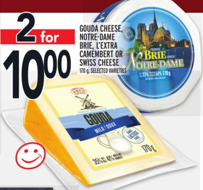 GOUDA CHEESE, NOTRE-DAME BRIE, L'EXTRA CAMEMBERT OR SWISS CHEESE