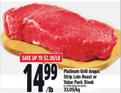 Platinum Grill Angus Strip Loin Roast or Value Pack Steak