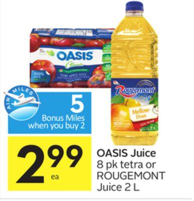 OASIS Juice 8 pk tetra or ROUGEMONT Juice 2 L - 5 AIR MILES® Bonus