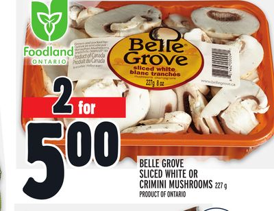 BELLE GROVE SLICED WHITE OR CRIMINI MUSHROOMS