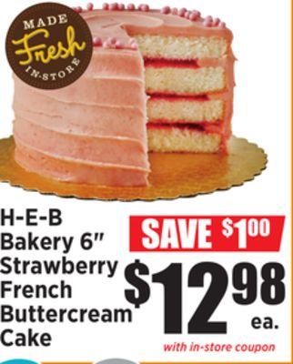 H E B Bakery 6 Strawberry French Buttercream Cake