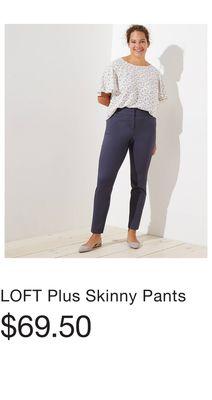 c899ff2747e LOFT Plus Skinny Pants. LOFT Plus High Waist Skinny Ankle Pants in Marisa  Fit