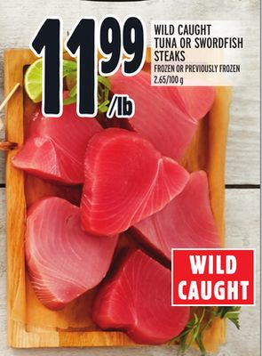 WILD CAUGHT TUNA OR SWORDFISH STEAKS