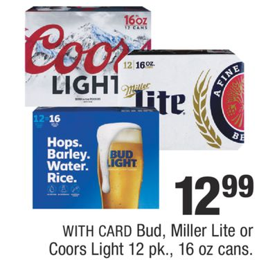 Buy Bud, Miller Lite or Coors Light 12 pk , 16 oz cans in
