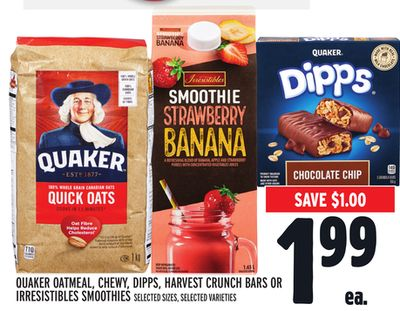QUAKER OATMEAL, CHEWY, DIPPS, HARVEST CRUNCH BARS OR IRRESISTIBLES SMOOTHIES