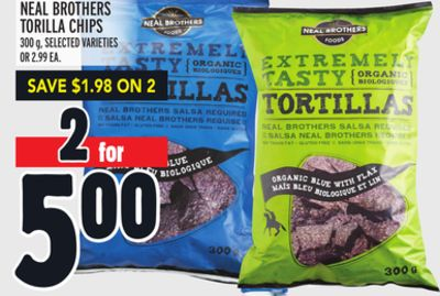 NEAL BROTHERS TORILLA CHIPS