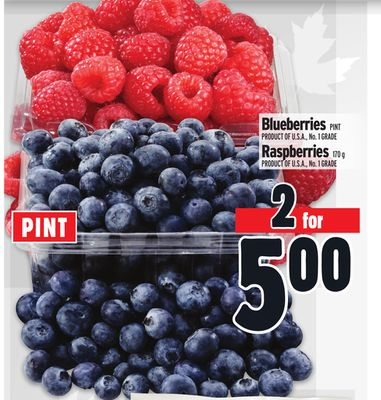 Blueberries PINT PRODUCT OF U.S.A., No. 1 GRADE Raspberries 170 g PRODUCT OF U.S.A., No. 1 GRADE