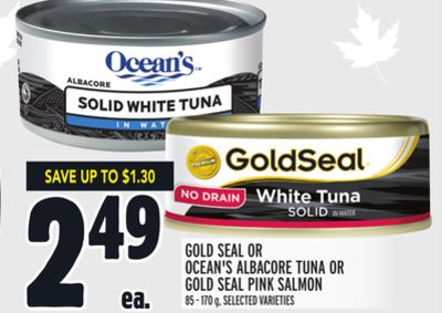 GOLD SEAL OR OCEAN'S ALBACORE TUNA OR GOLD SEAL PINK SALMON