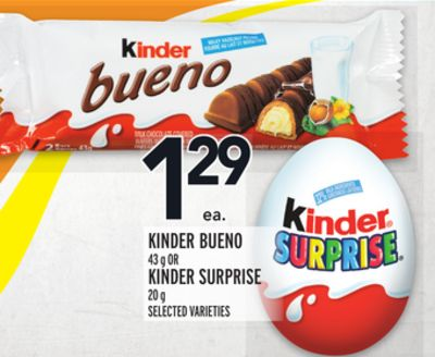 KINDER BUENO 43 g OR KINDER SURPRISE 20 g
