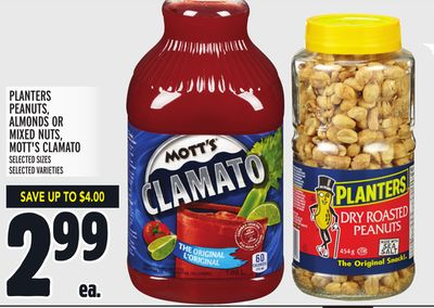 PLANTERS PEANUTS, ALMONDS OR MIXED NUTS, MOTT'S CLAMATO