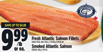 Fresh Atlantic Salmon Fillets FAMILY PACK, MIN. 900 g, 2.21/100 g 9.99/lb OR Smoked Atlantic Salmon FROZEN, 300 g