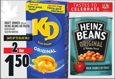 KRAFT DINNER 225 g or HEINS BEANS OR PASTA