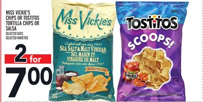 MISS VICKIE'S CHIPS OR TOSTITOS TORTILLA CHIPS OR SALSA