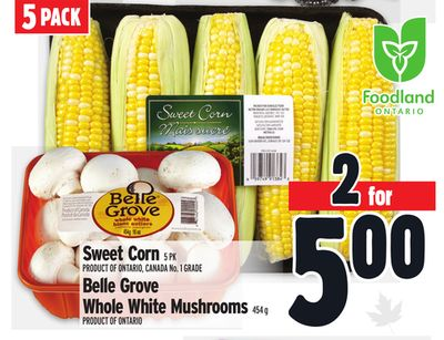Sweet Corn 5 PK Belle Grove Whole White Mushrooms 454 g
