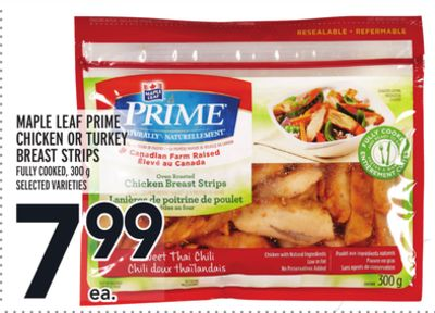 MAPLE LEAF PRIME CHICKEN OR TURKEY BREAST STRIPS