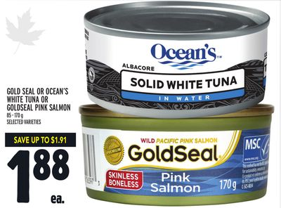 GOLD SEAL OR OCEAN'S WHITE TUNA OR GOLDSEAL PINK SALMON