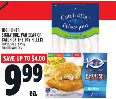 HIGH LINER SIGNATURE, PAN-SEAR OR CATCH OF THE DAY FILLETS