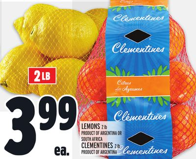 LEMONS 2 lb PRODUCT OF ARGENTINA OR SOUTH AFRICA CLEMENTINES 2 lb PRODUCT OF ARGENTINA